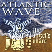 The Angel's Share — ATLANTIC WAVE