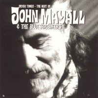Silver Tones - The Best Of John Mayall & The Bluesbreakers — John Mayall & The Bluesbreakers