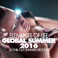 Elements Of Life - GLOBAL SUMMER 2016 (50 Chill-Out Summer Grooves) — сборник
