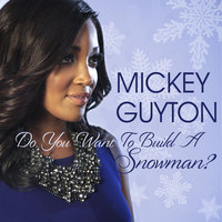Do You Want To Build A Snowman? — Mickey Guyton