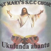 Ukufunda Abantu — St Mary's S.C.C Choir