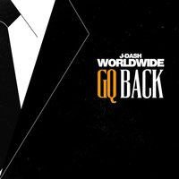 GQ Back — J-Dash Worldwide