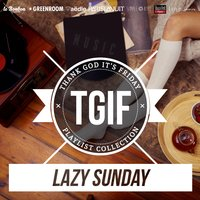 TGIF Playlist Collection: Lazy Sunday — сборник