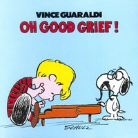 Oh Good Grief — Vince Guaraldi