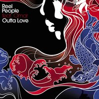 Outta Love — Omar, Reel People