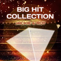 Big Hit Collection — Jackie & Roy