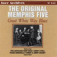 Great White Way Blues 1922-1931 — The Original Memphis Five, Original Memphis Five