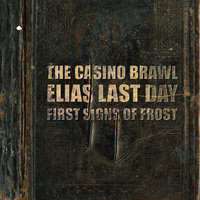The Casino Brawl/Elias Last Day/First Signs Of Frost Split! — The Casino Brawl