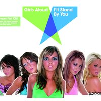 I'll Stand By You — Girls Aloud