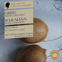 Grieg: Piano Concerto in A Minor - Schumann: Piano Concerto in A Minor — Роберт Шуман, Эдвард Григ, USSR State Symphony Orchestra, Karl Eliasberg, Maria Grinberg, Yury Muravlyov