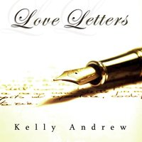 Love Letters — Kelly Andrew
