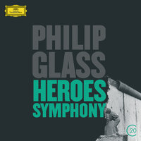 Glass: Heroes Symphony — Wiener Philharmoniker, Gidon Kremer, Christoph von Dohnányi, Dennis Russell Davies, American Composers Orchestra