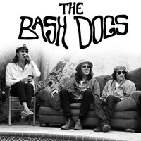 The Bash Dogs — The Bash Dogs