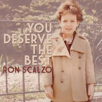 You Deserve the Best — Ron Scalzo