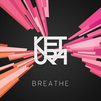 Breathe — Ketura