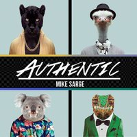 Authentic — Mike Sarge