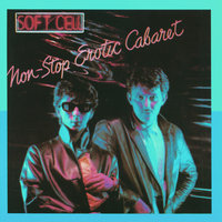 Non-Stop Erotic Cabaret — Soft Cell