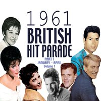 The 1961 British Hit Parade Part 1 Vol. 1 — сборник
