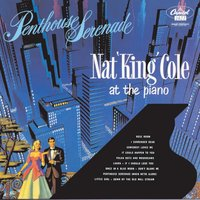 Penthouse Serenade — Nat King Cole