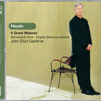 Haydn: 6 Great Masses — John Eliot Gardiner, English Baroque Soloists, The Monteverdi Choir