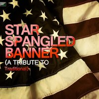 Star Spangled Banner (A Tribute to Traditional) — Ameritz Tribute Standards