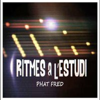 Ritmes a l'Estudi: Phat Fred — Phat Fred