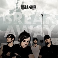 Break Away — BLIND