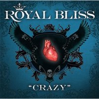 Crazy — Royal Bliss