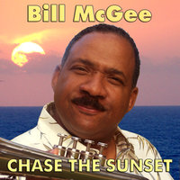 Chase The Sunset — Bill McGee