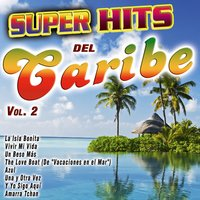 Super Hits del Caribe Vol. 2 — сборник