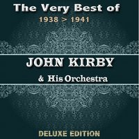 The Very Best of John Kirby from 1938 to 1941 — Ирвинг Берлин, Эдвард Григ, Фредерик Шопен, John Kirby & His Orchestra