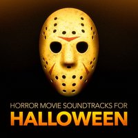 Horror Movie Soundtracks for Halloween (Horror Movie Soundtracks and Atmospheres) — Best Movie Soundtracks
