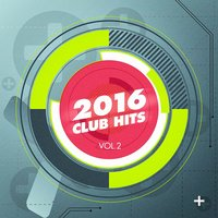 2016 Club Hits, Vol. 2 — Aerobic Music Workout, Pop Workout Factory, Workout Dance Factory