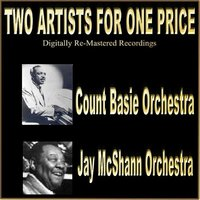 Two Artists For One Price — Count Basie Orchestra, Jay McShann Orchestra, Count Basie Orchestra, Jay McShann Orchestra