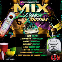 Mix Liquor Riddim — Delly Ranx