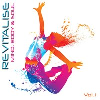 Revitalise - Mind, Body & Soul, Vol.1 — Pure Energy