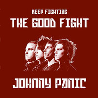 The Good Fight — Johnny Panic
