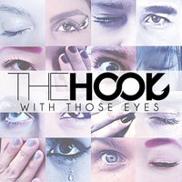 With Those Eyes — The Hook