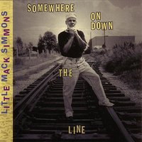 Somewhere On Down The Line — Little Mack Simmons