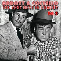 The Very Best In Comedy Vol. 4 — Abbott & Costello