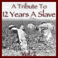 A Tribute to 12 Years a Slave Vol. 2 — сборник