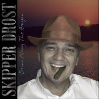 Down Along The Bayou — Skipper M. Drost