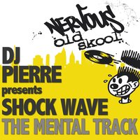 The Mental Track — Dj Pierre Presents Shock Wave