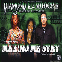 Making Me Stay / Girl You Doing It — Diamond K, Moochie & Da Horsemen