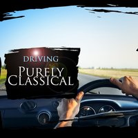 Purely Classical: Driving — Carl Orff, Jeremiah Clarke, Elena Kats-Chernin