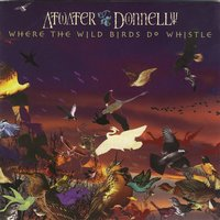 Where the Wild Birds Do Whistle — Atwater-Donnelly