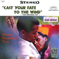 Cast Your Fate To The Wind: Jazz Impressions Of Black Orpheus — Vince Guaraldi Trio