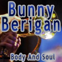 Body and Soul — Bunny Berigan