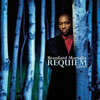 Requiem — Branford Marsalis Quartet