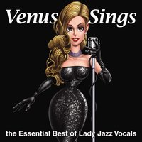 Venus Sings - The Essential Best of Lady Jazz Vocals — сборник